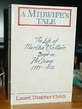 A Midwife's Tale: Life Martha Ballard From Her Diary 1785-1812, Hallowell Maine
