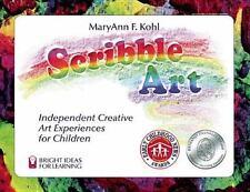 Scribble Art: Independent Creative Art Experiences for Children (Kohl, Maryann F