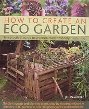 How to Create Eco Garden Practical Guide to Greener, Planet-Friendly Gardening