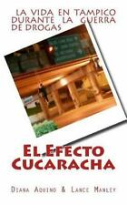 El Efecto Cucaracha : La Guerra de Drogas en Tampico by Diana Angustias and...