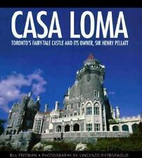 Casa Loma: Toronto's Fairy-Tale Castle and its Owner, Sir Henry Pellatt by Free