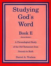 Studying God's Word Bk. E : A Chronological Study of the Old Testament from...