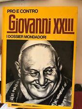 PRO E CONTRO, GIOVANNI XXIII, I DOSSIER MONDADORI - 1972