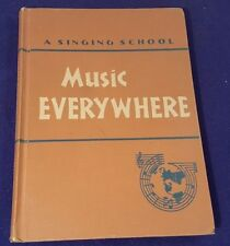 Vintage maybe Antique MUSIC EVERYWHERE Hardcover Book A SINGING SCHOOL