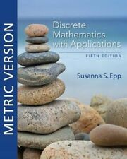 NEW Discrete Mathematics with Applications, Metric Edition By Susanna Epp