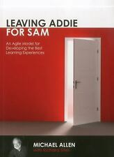 Leaving ADDIE for SAM: An Agile Model for Developing the Best Learning Experienc