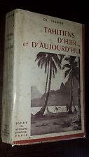 TAHITIENS D'HIER... ET D'AUJOURD'HUI - Ch. Vernier 1948 - Tahti Polynésie