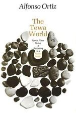 Tewa World Space, Time, Being, and Becoming in a Pueblo Society, State & Local,