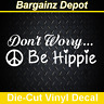 Vinyl Decal.. DON'T WORRY BE HIPPIE.. Awesome Peace Sign Car Van Laptop Sticker