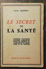LIVRE LE SECRET DE LA SANTE GEFFROY Editions LA VIE CLAIRE  VOIR PHOTO