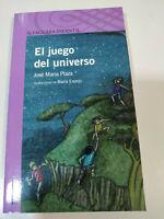 El Juego del universo - Jose Maria Plaza - Alfaguara Infantil - 2011
