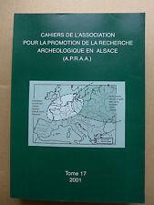 Cahier de l'Association pour la Recherche Archéologique en Alsace tome 17 / 2001