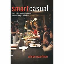 Smart Casual: The Transformation of Gourmet Restaurant Style in Americ-ExLibrary