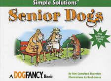 Senior Dogs (Simple Solutions), Thornton, Kim Campbell, 1931993726, Very Good Bo