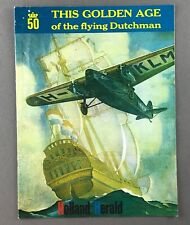 KLM ROYAL DUTCH AIRLINES GOLDEN AGE OF THE FLYING DUTCHMAN 50 YR HISTORY 1919-69