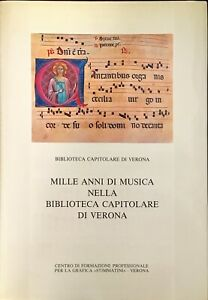 MILLE ANNI DI MUSICA NELLA BIBLIOTECA CAPITOLARE DI VERONA - 1985