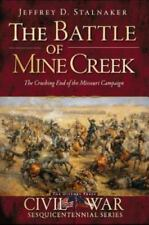 The Battle of Mine Creek:: The Crushing End of the Missouri Campaign (Paperback