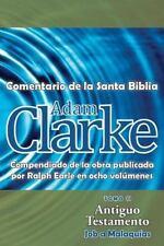 Adam Clarke, Comentario de la Santa Biblia, Tomo 2 by Adam Clarke (2014,...