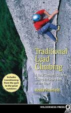 Traditional Lead Climbing: A Rock Climber's Guide to Taking the Sharp End of the