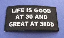 LIFE IS GOOD AT 30 AND GREAT AT 38DD FUNNY BIKER IRON ON PATCH