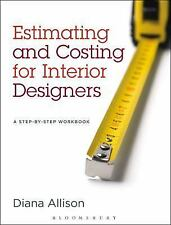 Estimating and Costing for Interior Designers : A Step-by-Step Workbook by...