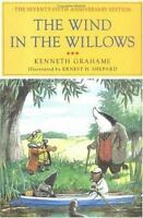 The Wind in the Willows: The Centennial Anniversary Edition: By Grahame, Kenneth