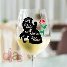 VINYL DECALS STICKERS WINE GLASS CRAFT TALE AS OLD AS TIME