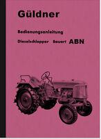 Güldner Bauart ABN Schlepper 25PS Bedienungsanleitung Betriebsanleitung Handbuch