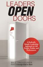 Leaders Open Doors: A Radically Simple Leadership Approach to Lift People, Profi