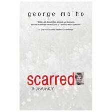 Scarred : A Memoir by George Molho (2013, Paperback)