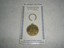 KEY RING  You are the key to our Future  St. Joseph's Indian School   NEW