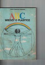 ABC wiedzy o plastyce - Helena Hohensee-Ciszewska - 1991 - IN POLACCO