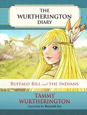 Buffalo Bill and the Indians: The Wurtherington Diary (Book 7) Signed Book