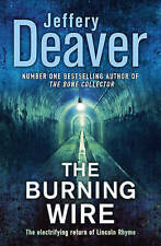 The Burning Wire: Lincoln Rhyme Book 9 (Lincoln Rhyme Thrillers), Deaver, Jeffer