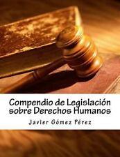 Compendio de Legislación Sobre Derechos Humanos by Javier Gómez Pérez (2014,...