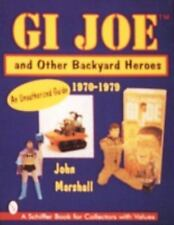 GI JOE TM and Other Backyard Heroes 1970-1979: An Unauthorized Guide, books, Mar