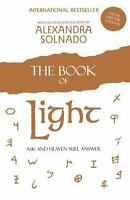 The Book of Light: Ask and Heaven Will Answer: By Solnado, Alexandra