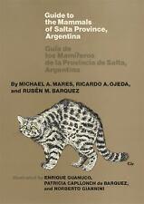 Guide to the Mammals of Salta Province, Argentina: Guia de los Mamiferos de las
