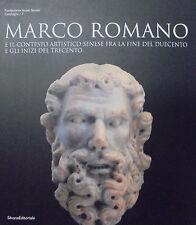 MARCO ROMANO E IL CONTESTO ARTISTICO SENESE FRA LA FINE DEL DUECENTO.... *SLB3