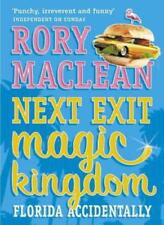 Next Exit Magic Kingdom Florida Accidentally By RORY MACLEAN