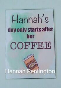 Personalised, Handmade, Fun, Coffee sign, Hannah's Day, Gift, craft, card making