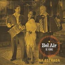 BEL AIR DE FORRO - NA ESTRADA (CD DIGIPACK NEUF)