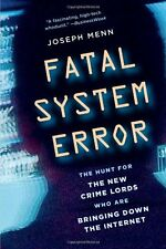 Fatal System Error: The Hunt for the New Crime Lords Who Are Bringing Down the I