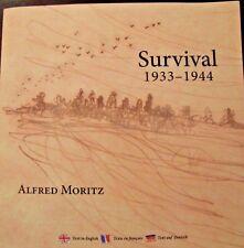 Survival 1933-1944 by Alfred Moritz (2009,Paperback,Revised, Multilingual)SIGNED