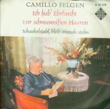 """7"""" Camillo Felgen/Ich Hab´ Ehrfurcht Vor Schneeweißen Haaren (U 55 378)"""