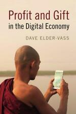 Profit and Gift in the Digital Economy by Elder-Vass, Dave | Paperback Book | 97