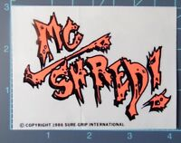 Steadham Designs SGI - Vintage 1986 MC Shred! sticker, NOS, powell peralta,alva
