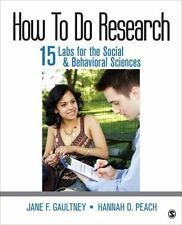 How to Do Research : 15 Labs for the Social and Behavioral Sciences by Hannah...