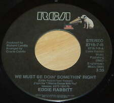 Eddie Rabbitt 45 We Must Be Doin' Somethin' Right / He's A Cheater