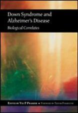 Down Syndrome And Alzheimer's Disease : Biological Correlates, Paperback by P...